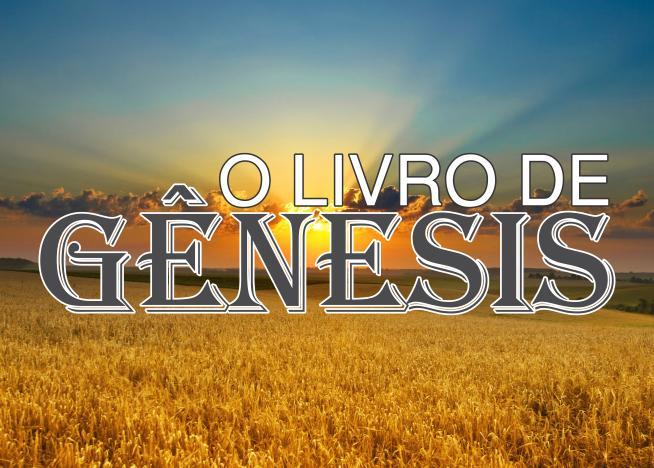 Photo of Estudo Sobre o Livro de Gênesis