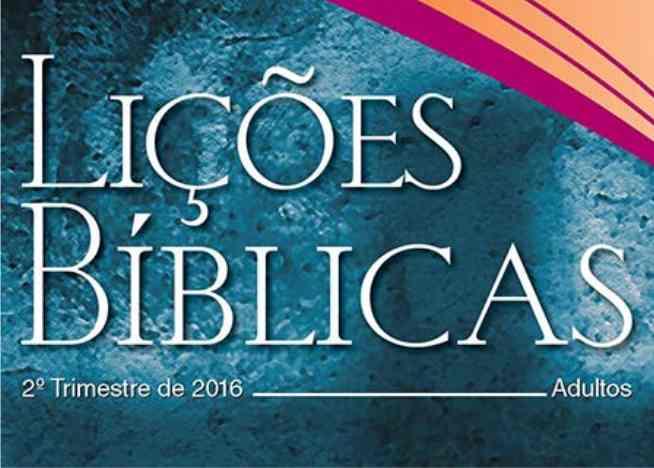 Photo of Lições Bíblicas 2º Trimestre de 2016 – CPAD EBD