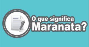O que Significa Maranata