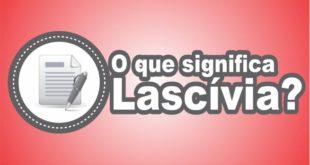 O que significa Lascívia