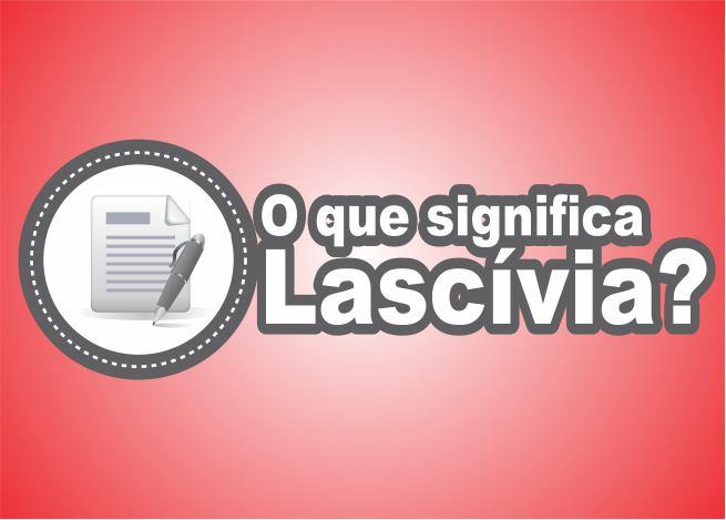 Photo of O Que Significa Lascívia?