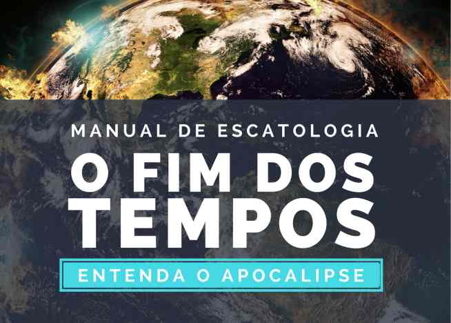 Photo of Manual de Escatologia: Entenda o Livro do Apocalipse