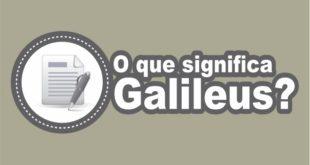 O que Significa Galileus