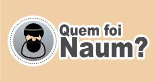 Profeta Naum: Quem foi Naum na Bíblia