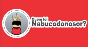 Quem foi Nabucodonosor rei da Babilônia