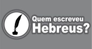 Quem escreveu o livro de Hebreus