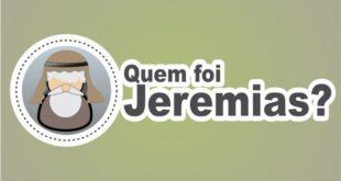 Quem foi o Profeta Jeremias