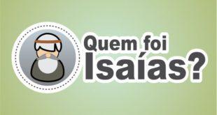 Profeta Isaías: Quem foi Isaías