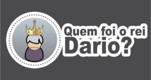 Quem foi o rei Dario