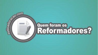 Photo of Quem Foram os Reformadores?
