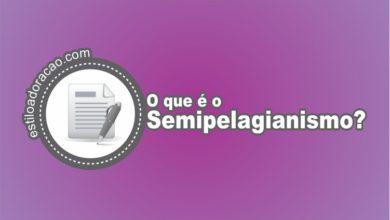 Photo of O Que é Semipelagianismo?