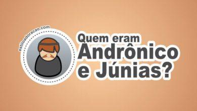 Photo of Quem Eram Andrônico e Júnias?