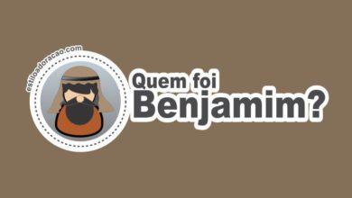 Photo of Quem Foi Benjamim na Bíblia?