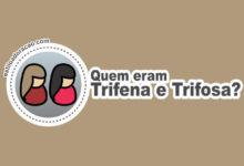 Photo of Quem Eram Trifena e Trifosa?