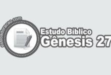 Photo of Estudo Bíblico de Gênesis 27