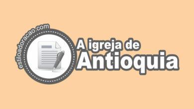 Photo of Estudo Bíblico Sobre a Igreja de Antioquia