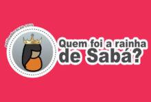 Photo of Quem Foi a Rainha de Sabá?