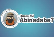 Photo of Quem Foi Abinadabe?
