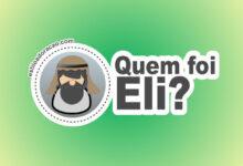 Photo of Quem Foi Eli na Bíblia?