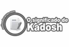 Photo of O Que Significa Kadosh?
