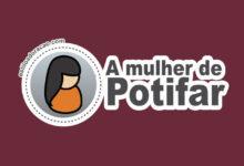 Photo of Quem Era a Mulher de Potifar?