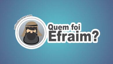 Photo of Quem Foi Efraim? Qual a História da Tribo de Efraim?