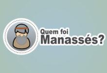Photo of Quem Foi Manassés? Qual a História da Tribo de Manassés na Bíblia?
