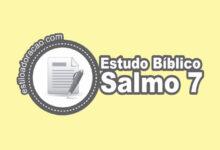 Photo of Estudo Bíblico do Salmo 7
