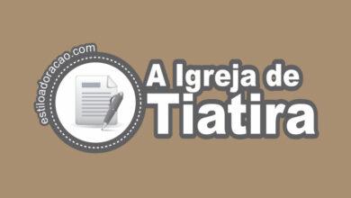 Photo of Estudo Sobre a Carta à Igreja de Tiatira