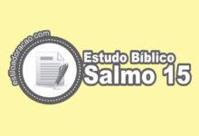Photo of Estudo Bíblico do Salmo 15