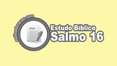 Photo of Estudo Bíblico do Salmo 16