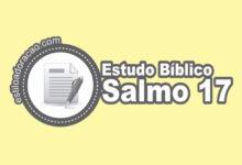 Photo of Estudo Bíblico do Salmo 17