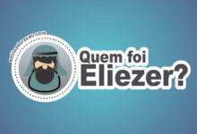 Photo of Quem Foi Eliezer na Bíblia?