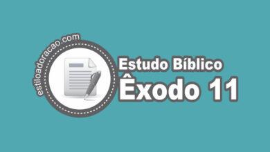 Photo of Estudo Bíblico de Êxodo 11