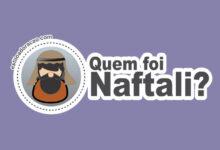 Photo of Quem Foi Naftali na Bíblia?