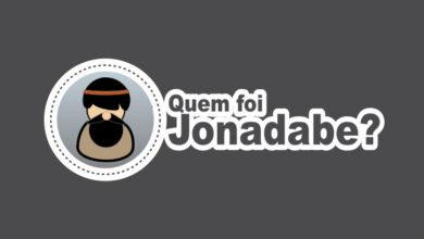 Photo of Quem Foi Jonadabe na Bíblia?